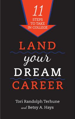 Land Your Dream Career By Randolph Terhune, Tori/ Hays, Betsy A.